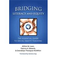 Bridging Literacy and Equity: The Essential Guide to Social Equity Teaching by Lazar, Althier M.; Edwards, Patricia A.; McMillon, Gwendolyn Thompson; Gay, Geneva, 9780807753477