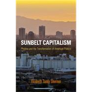 Sunbelt Capitalism by Shermer, Elizabeth Tandy, 9780812223477