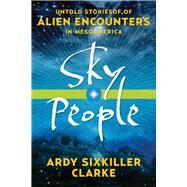 Sky People by Clarke, Ardy Sixkiller, 9781601633477