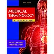 Medical Terminology A Living Language by Fremgen, Bonnie F.; Frucht, Suzanne S., 9780132843478