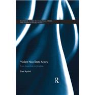 Violent Non-State Actors: From Anarchists to Jihadists by Aydinli; Ersel, 9780415843478