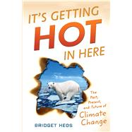 It's Getting Hot in Here by Heos, Bridget, 9780544303478