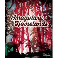 Imaginary Homelands by Chhangur, Emelie; Bonil, Carlos (CON); Consuegra, Nicolas (CON); Lagos, Miler (CON); Lopez, Mateo (CON), 9781910433478