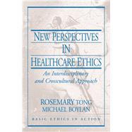 New Perspectives in Healthcare Ethics An Interdisciplinary and Crosscultural Approach