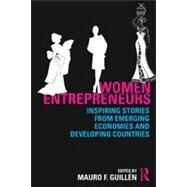 Women Entrepreneurs: Inspiring Stories from Emerging Economies and Developing Countries by GuillTn; Mauro F., 9780415523479