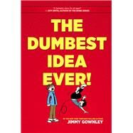 The Dumbest Idea Ever! by Gownley, Jimmy, 9780545453479