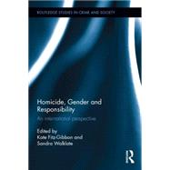 Homicide, Gender and Responsibility: An International Perspective by Fitz-Gibbon; Kate, 9781138843479