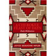 Cherokee Feast of Days by Hifler, Joyce Sequichie, 9781571783479