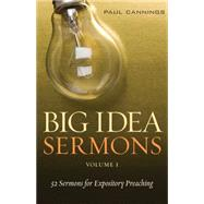Big Idea Sermons by Cannings, Paul (CON), 9780825443480