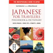 Japanese for Travelers Phrasebook & Dictionary by Rutherford, Scott; Matsuzaki, William, 9784805313480