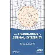 The Foundations of Signal Integrity by Huray, Paul G., 9780470543481