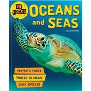 In Focus: Oceans and Seas by Unknown, 9780753473481