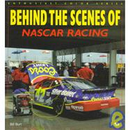 Behind the Scenes of Nascar Racing by Burt, William M., 9780760303481