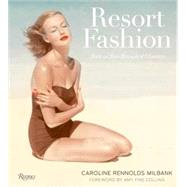Resort Fashion : Style in Sun-Drenched Climates by Milbank, Caroline Rennolds, 9780847833481