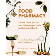 Food Pharmacy by Aurell, Lina Nertby; Clase, Mia; Penhoat, Gun, 9781510723481