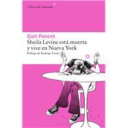 Sheila Levine está muerta y vive en Nueva York by Parent, Gail, 9788416213481