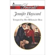 Tempted by Her Billionaire Boss by Hayward, Jennifer, 9780373133482