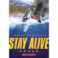 Stay Alive #1: Crash by Monninger, Joseph, 9780545563482