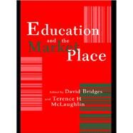 Education and the Market Place by Bridges, David, 9780750703482
