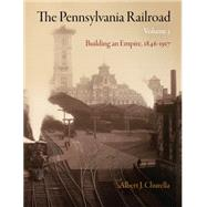 The Pennsylvania Railroad by Churella, Albert J., 9780812243482