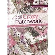 Hand-Stitched Crazy Patchwork by Blomkamp, Hazel, 9781782213482