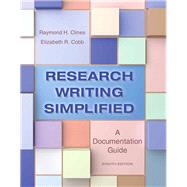 Research Writing Simplified A Documentation Guide by Clines, Raymond H.; Cobb, Elizabeth R., 9780321953483