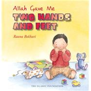 Allah Gave Me Two Hands and Feet by Bokhari, Raana, 9780860373483