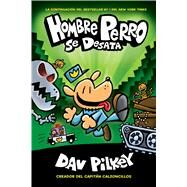 Hombre Perro se desata (Hombre Perro #2) by Pilkey, Dav, 9781338233483