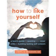 How to Like Yourself by Bradshaw, Cheryl M., 9781626253483