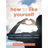 How to Like Yourself by Bradshaw, Cheryl M., 9781626253483