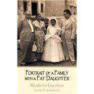 Portrait of a Family With a Fat Daughter by Giacobino, Margherita; Landry, Judith, 9781910213483