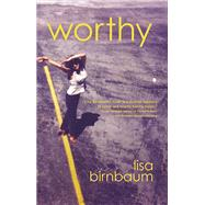 Worthy A Novel by Birnbaum, Lisa, 9781938103483