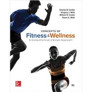 Concepts of Fitness And Wellness: A Comprehensive Lifestyle Approach, Loose Leaf Edition by Corbin, Charles; Welk, Gregory; Corbin, William; Welk, Karen, 9780073523484