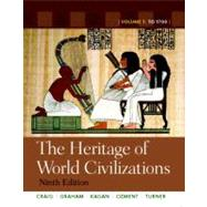 The Heritage of World Civilizations Volume 1 by Craig, Albert M.; Graham, William A.; Kagan, Donald .; Ozment, Steven; Turner, Frank M., 9780205803484