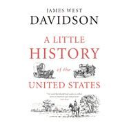 A Little History of the United States by Davidson, James West, 9780300223484