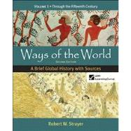 Ways of the World: A Brief Global History with Sources, Volume 1 by Strayer, Robert W., 9780312583484