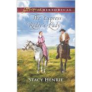 The Express Rider's Lady by Henrie, Stacy, 9780373283484