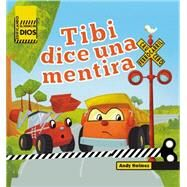 Tibi dice una mentira / Tipper Tells a Lie by Holmes, Andy, 9780718033484