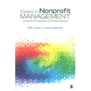 Cases in Nonprofit Management by Libby, Pat; Deitrick, Laura, 9781483383484