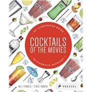 Cocktails of the Movies by Francis, Will; Marsh, Stacey, 9783791383484