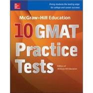 McGraw-Hill Education 10 GMAT Practice Tests by Editors of McGraw-Hill Education, 9780071843485