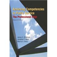Achieving Competencies in Public Service: The Professional Edge: The Professional Edge by Bowman,James S., 9780765623485