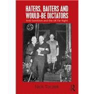 Haters, Baiters and Would-Be Dictators: Anti-Semitism and the UK Far Right by Toczek; Nick, 9781138853485