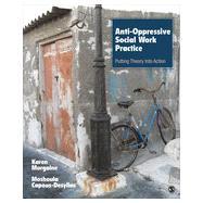 Anti-Oppressive Social Work Practice by Morgaine, Karen; Capous-desyllas, Moshoula, 9781452203485
