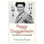 Peggy Guggenheim by Prose, Francine, 9780300203486