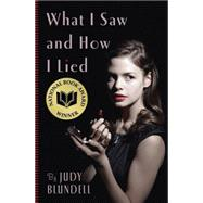 What I Saw And How I Lied by Blundell, Judy, 9780439903486