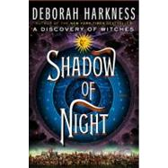 Shadow of Night A Novel by Harkness, Deborah, 9780670023486