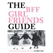The Bff Girlfriends Guide by Berry, Carmen Renee; Traeder, Tamara, 9781571783486