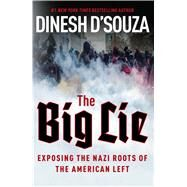 The Big Lie by D'Souza, Dinesh, 9781621573487