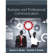 Business and Professional Communication,  Books a la Carte by Beebe, Steven A.; Mottet, Timothy P., 9780133973488